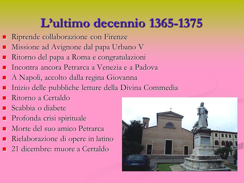 L'ultimo decennio 1365-1375 Riprende collaborazione con Firenze