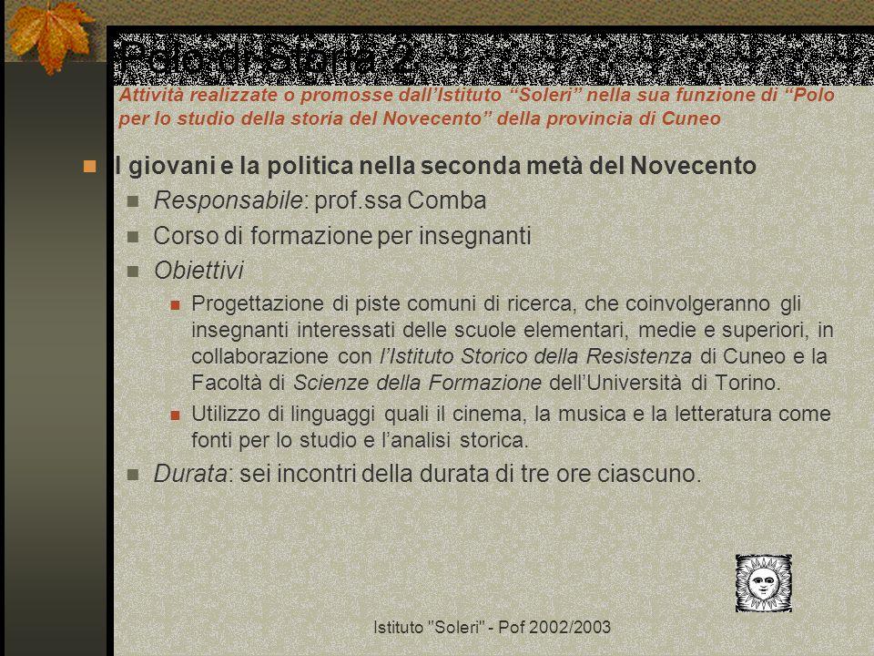Polo di Storia 2 Attività realizzate o promosse dall'Istituto Soleri nella sua funzione di Polo per lo studio della storia del Novecento della provincia di Cuneo