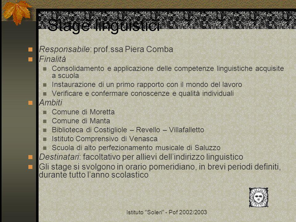 Stage linguistici Responsabile: prof.ssa Piera Comba Finalità Ambiti