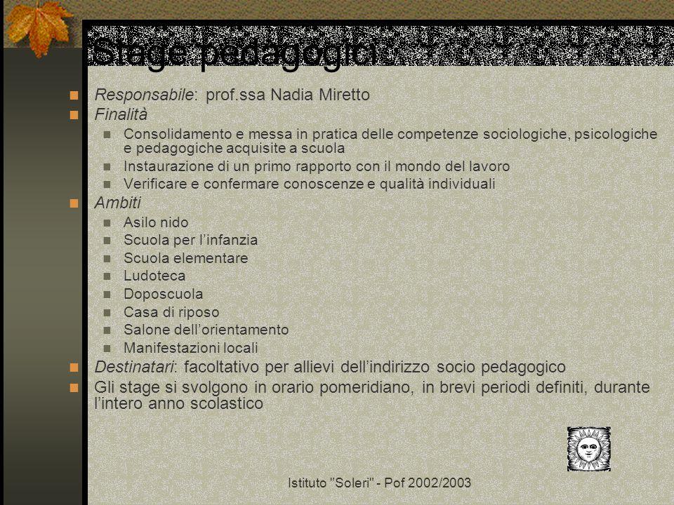 Stage pedagogici Responsabile: prof.ssa Nadia Miretto Finalità Ambiti