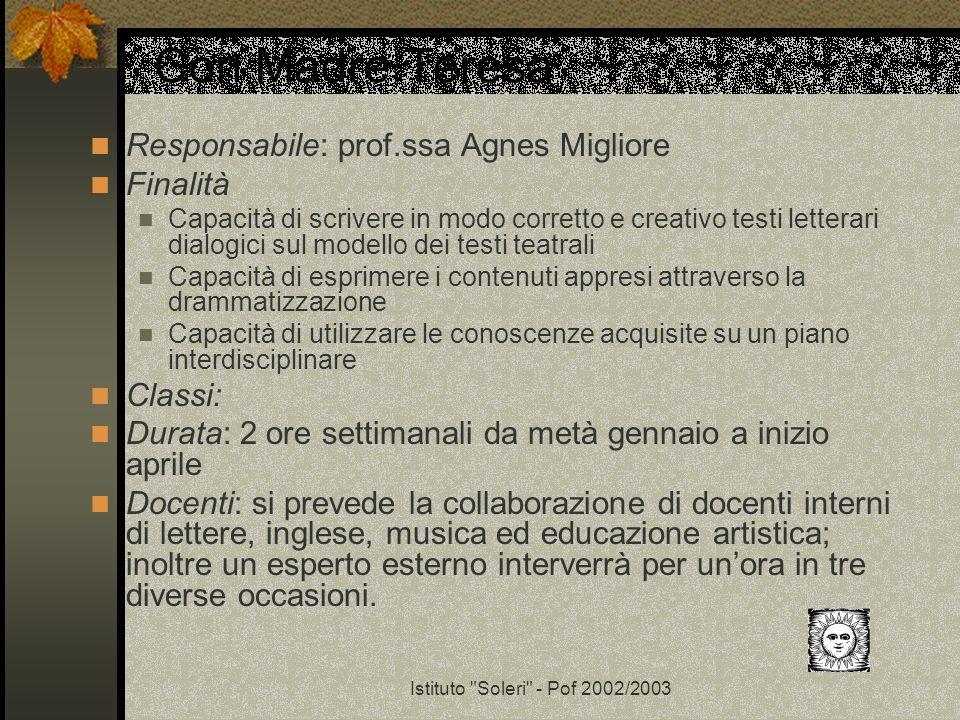 Con Madre Teresa Responsabile: prof.ssa Agnes Migliore Finalità
