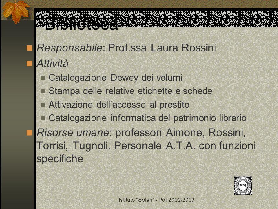 Biblioteca Responsabile: Prof.ssa Laura Rossini Attività