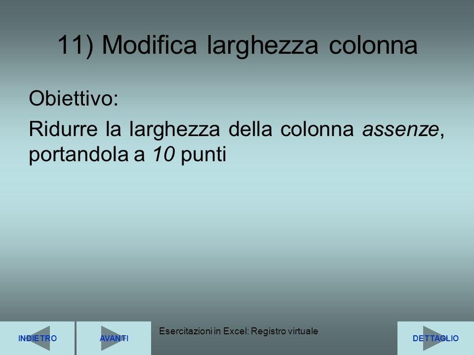 11) Modifica larghezza colonna