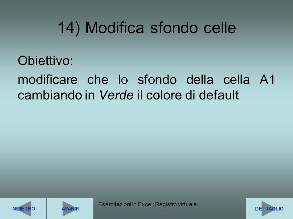 14) Modifica sfondo celle