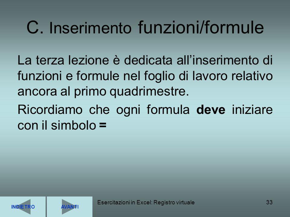 C. Inserimento funzioni/formule