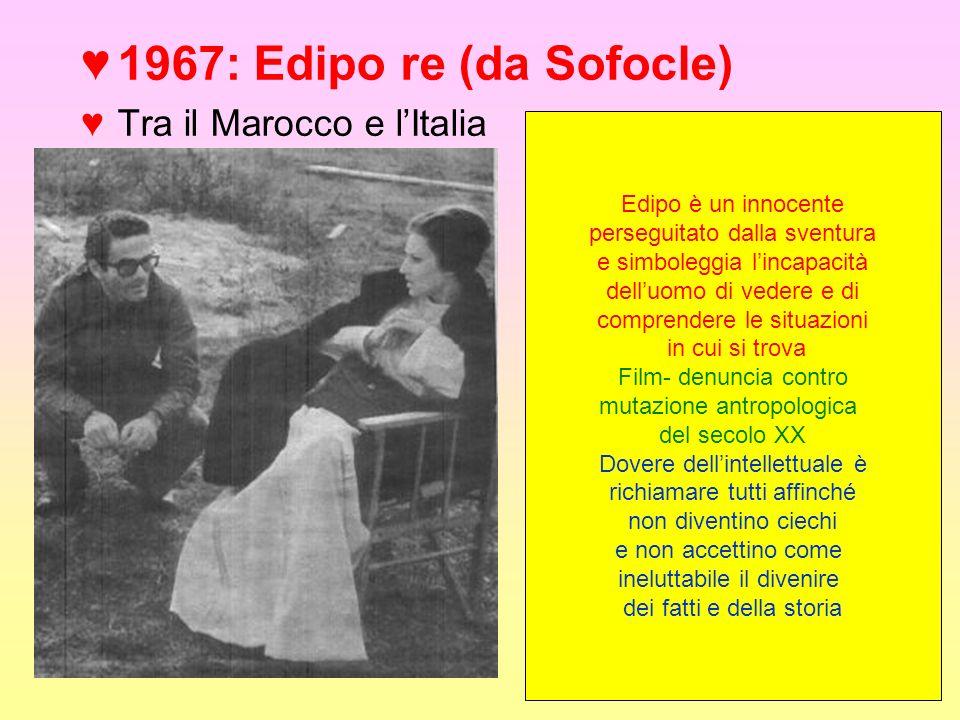 1967: Edipo re (da Sofocle) Tra il Marocco e l'Italia