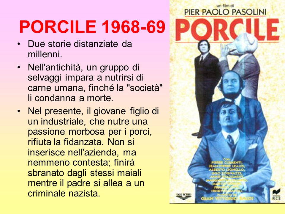 PORCILE 1968-69 Due storie distanziate da millenni.
