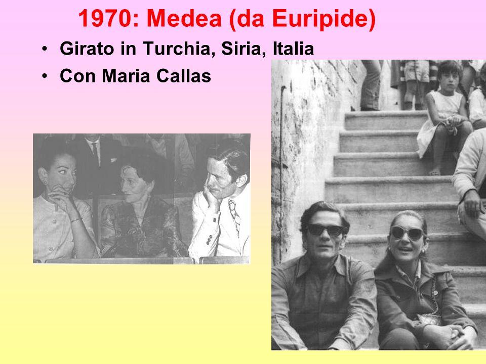 1970: Medea (da Euripide) Girato in Turchia, Siria, Italia
