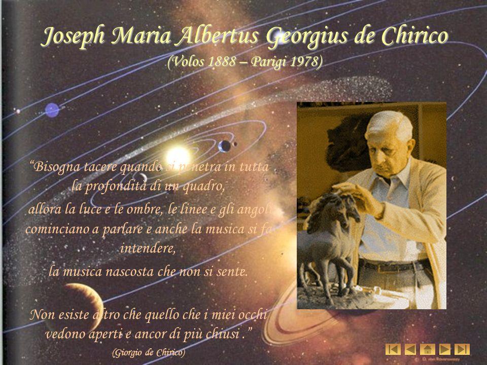 Joseph Maria Albertus Georgius de Chirico (Volos 1888 – Parigi 1978)