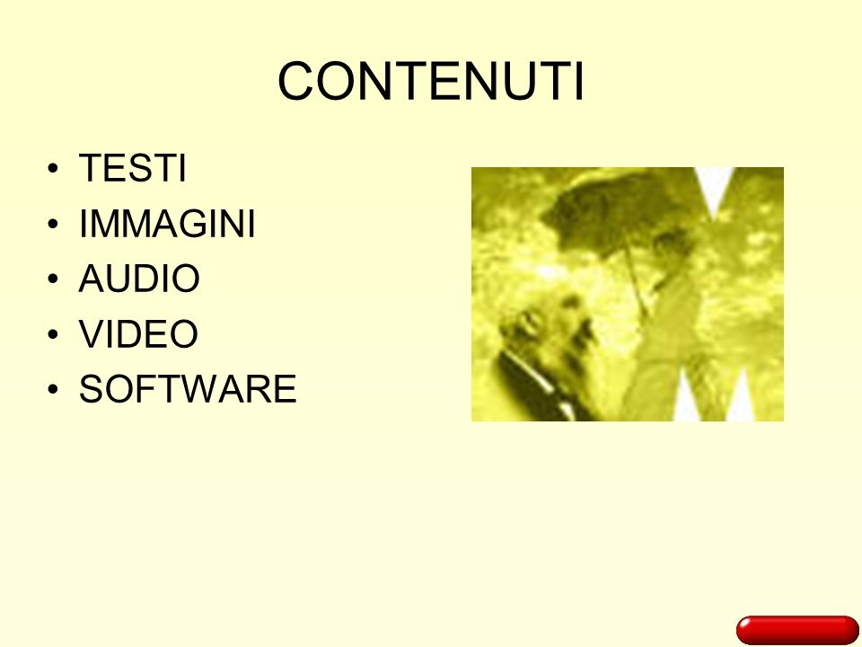 CONTENUTI TESTI IMMAGINI AUDIO VIDEO SOFTWARE