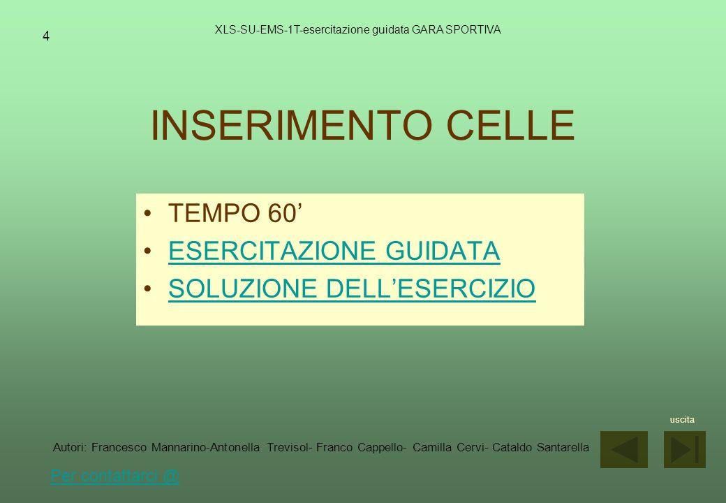 INSERIMENTO CELLE TEMPO 60' ESERCITAZIONE GUIDATA
