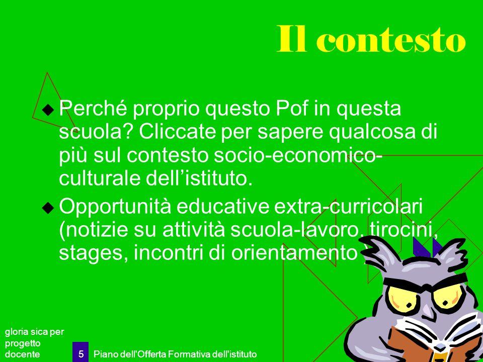 Il contesto Perché proprio questo Pof in questa scuola Cliccate per sapere qualcosa di più sul contesto socio-economico-culturale dell'istituto.