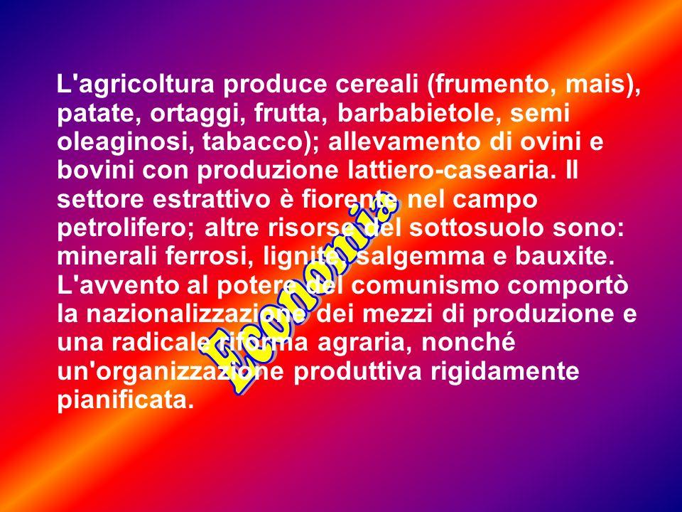 L agricoltura produce cereali (frumento, mais), patate, ortaggi, frutta, barbabietole, semi oleaginosi, tabacco); allevamento di ovini e bovini con produzione lattiero-casearia. Il settore estrattivo è fiorente nel campo petrolifero; altre risorse del sottosuolo sono: minerali ferrosi, lignite, salgemma e bauxite. L avvento al potere del comunismo comportò la nazionalizzazione dei mezzi di produzione e una radicale riforma agraria, nonché un organizzazione produttiva rigidamente pianificata.