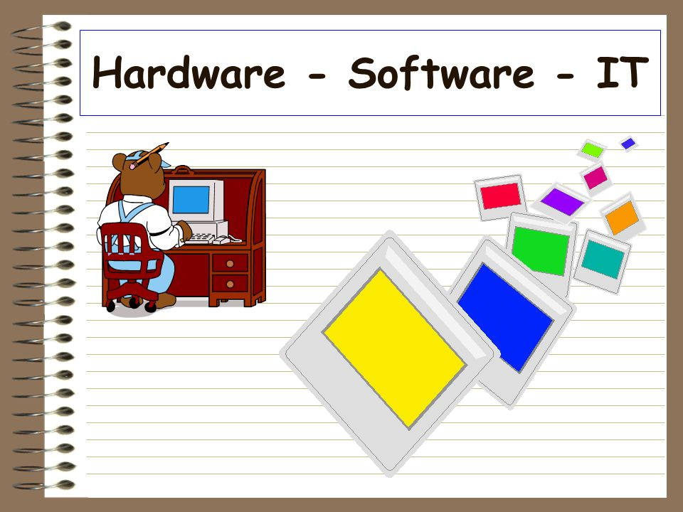 Hardware - Software - IT