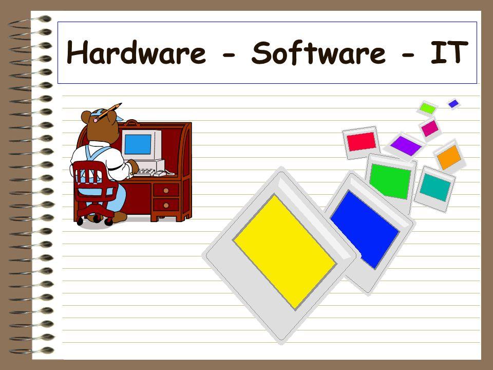 Hardware - Software - IT