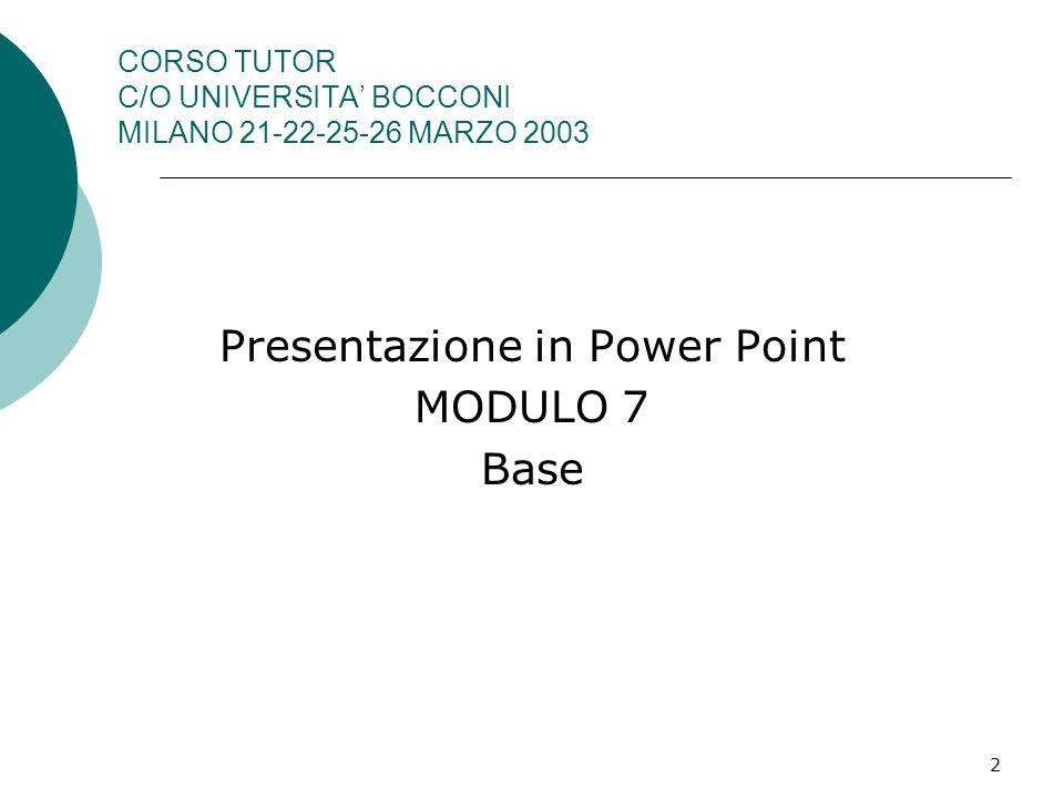 CORSO TUTOR C/O UNIVERSITA' BOCCONI MILANO 21-22-25-26 MARZO 2003