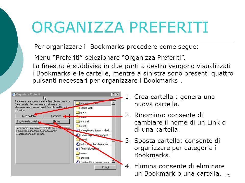 ORGANIZZA PREFERITI Per organizzare i Bookmarks procedere come segue: