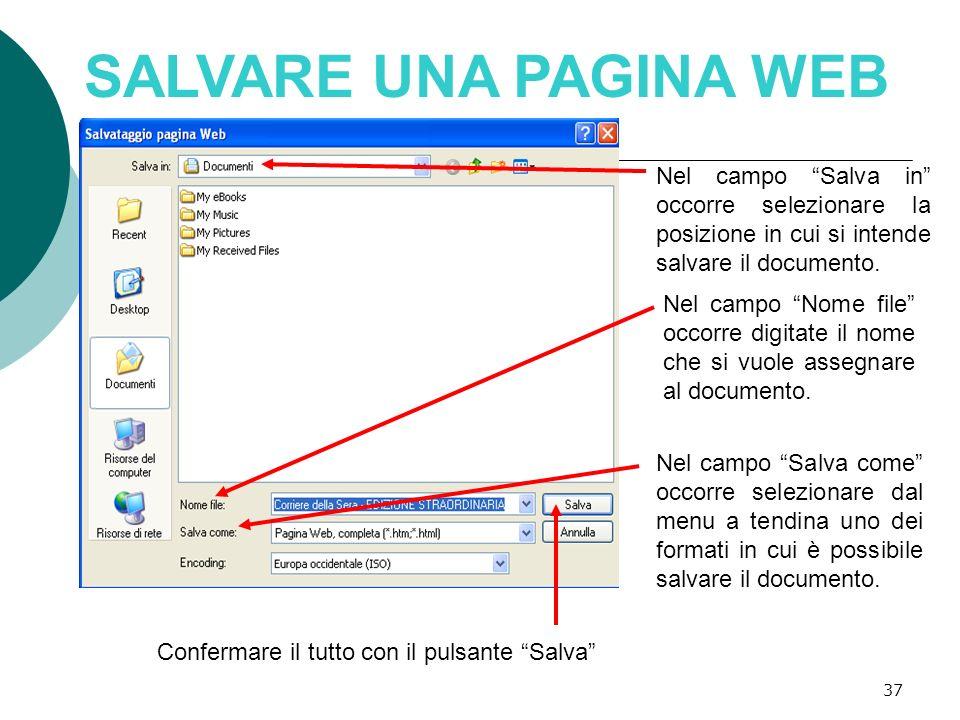 SALVARE UNA PAGINA WEB Nel campo Salva in occorre selezionare la posizione in cui si intende salvare il documento.
