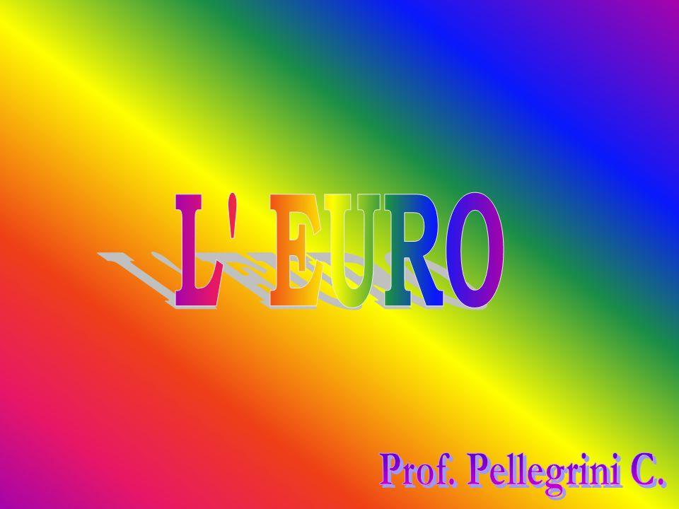 L EURO Prof. Pellegrini C.