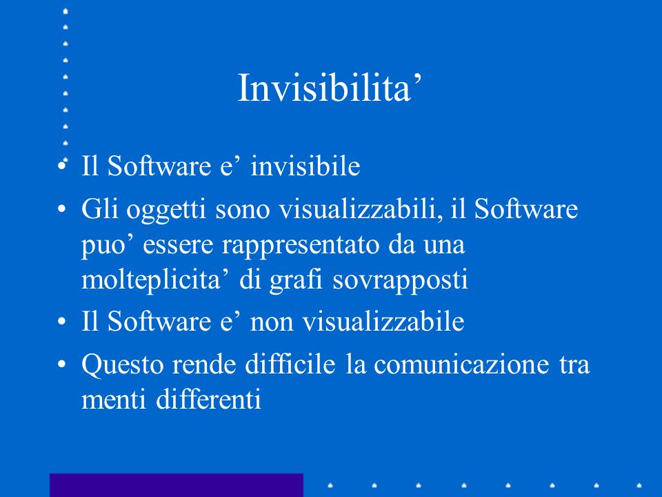 Invisibilita' Il Software e' invisibile