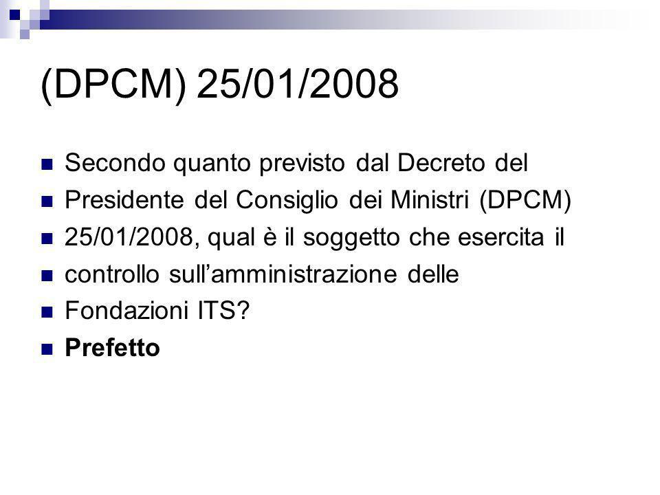 (DPCM) 25/01/2008 Secondo quanto previsto dal Decreto del