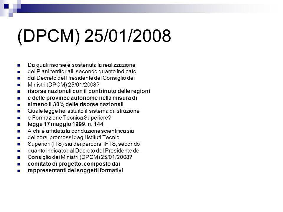 (DPCM) 25/01/2008 Da quali risorse è sostenuta la realizzazione