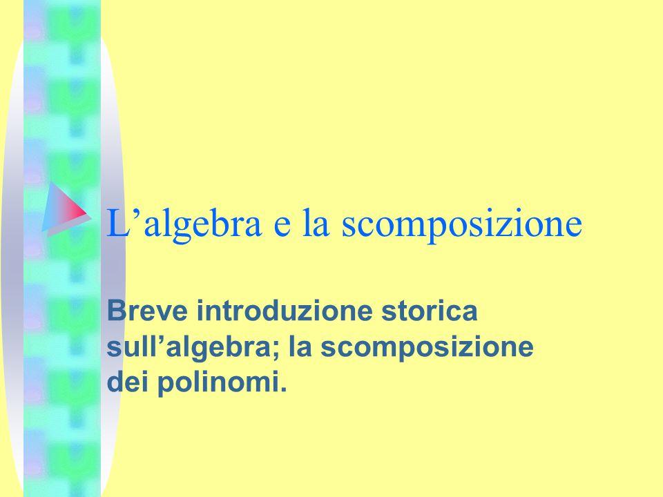 L'algebra e la scomposizione