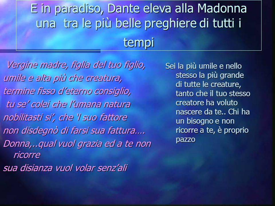 E in paradiso, Dante eleva alla Madonna una tra le più belle preghiere di tutti i tempi
