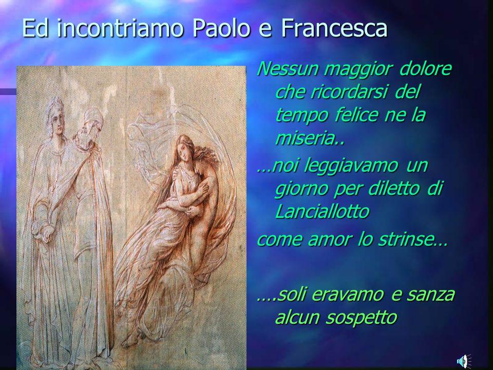 Ed incontriamo Paolo e Francesca