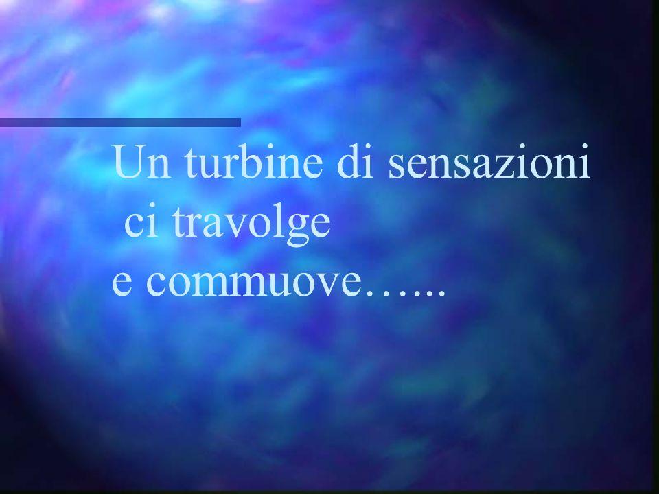 Un turbine di sensazioni