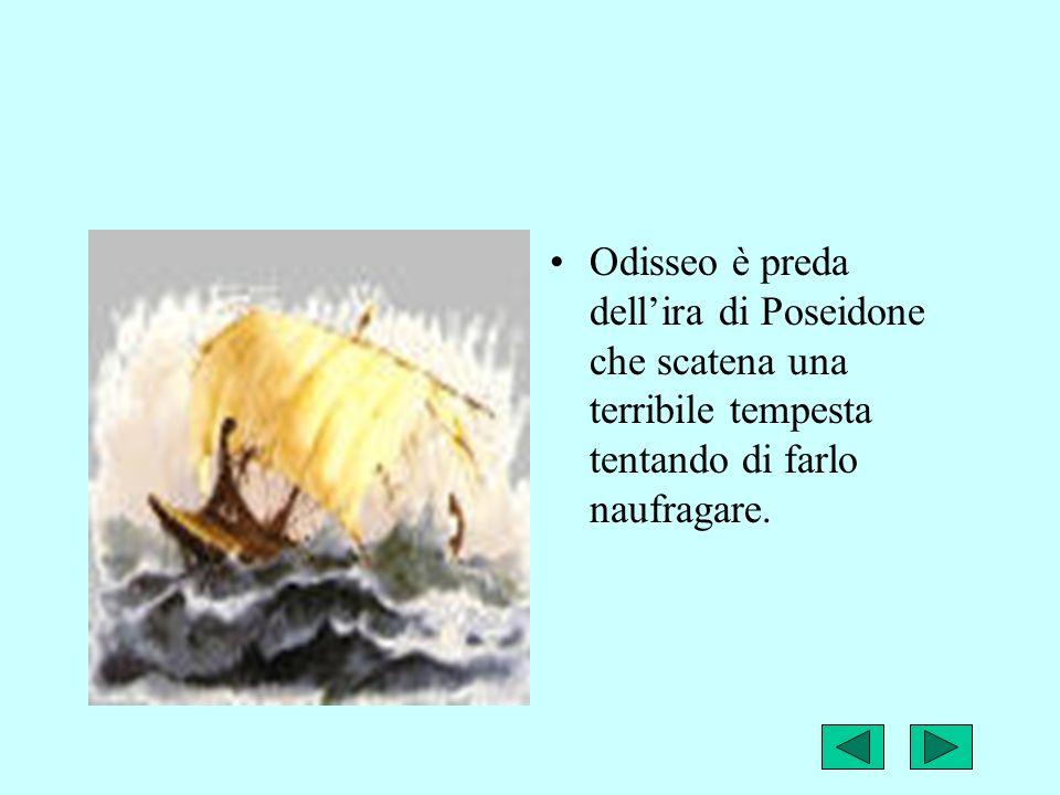 Odisseo è preda dell'ira di Poseidone che scatena una terribile tempesta tentando di farlo naufragare.