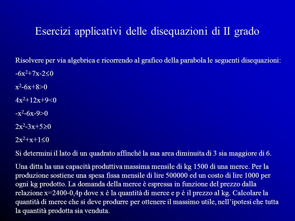 Disequazioni di 2 grado ppt scaricare for Costo del solarium per piede quadrato