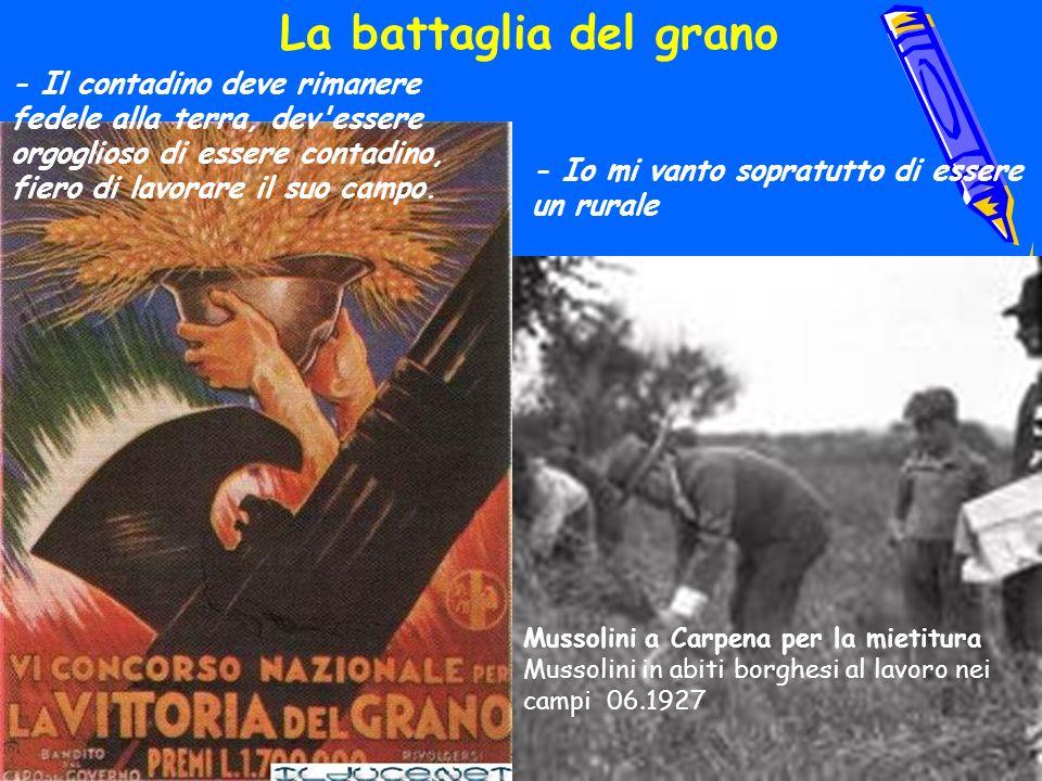 La battaglia del grano - Il contadino deve rimanere fedele alla terra, dev essere orgoglioso di essere contadino, fiero di lavorare il suo campo.