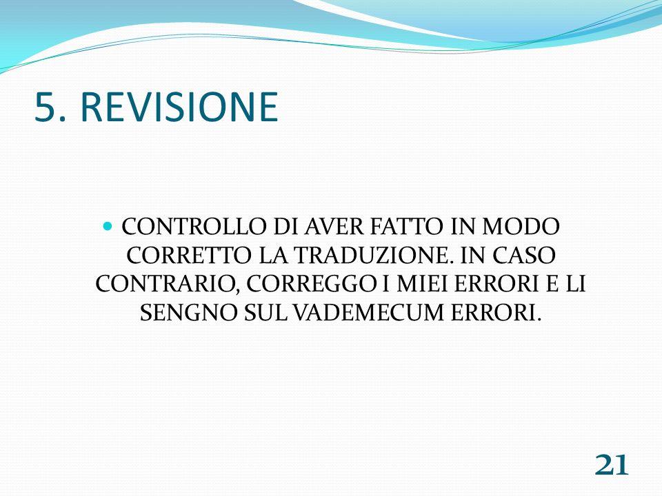 5. REVISIONE CONTROLLO DI AVER FATTO IN MODO CORRETTO LA TRADUZIONE.