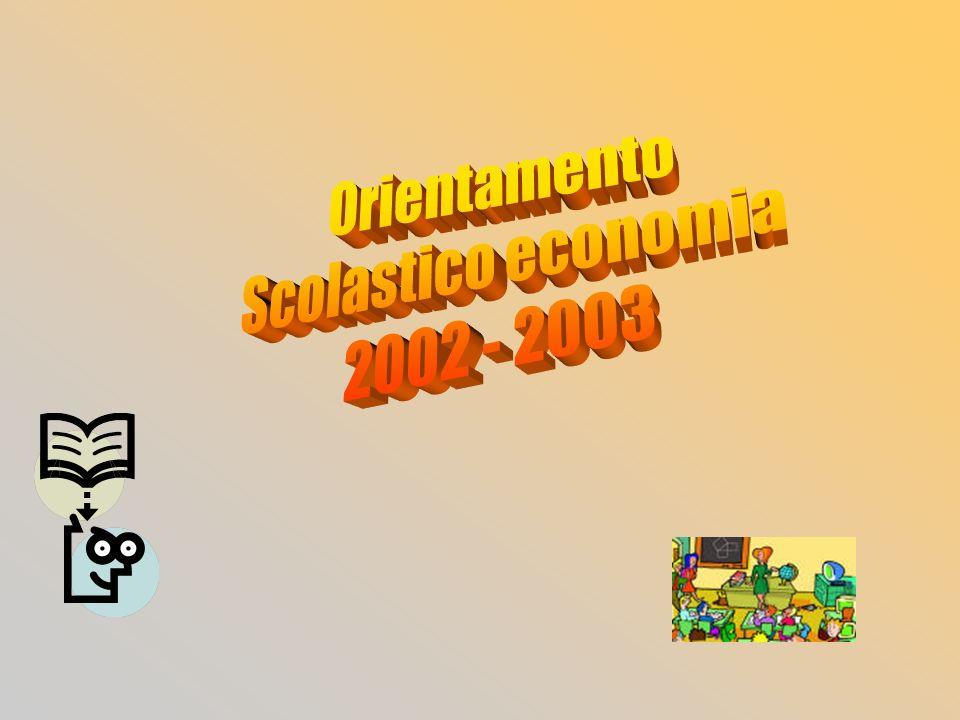 Orientamento Scolastico economia 2002 - 2003