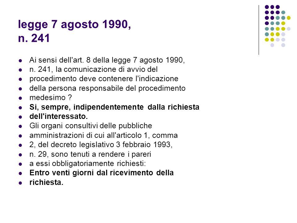 legge 7 agosto 1990, n. 241 Ai sensi dell art. 8 della legge 7 agosto 1990, n. 241, la comunicazione di avvio del.