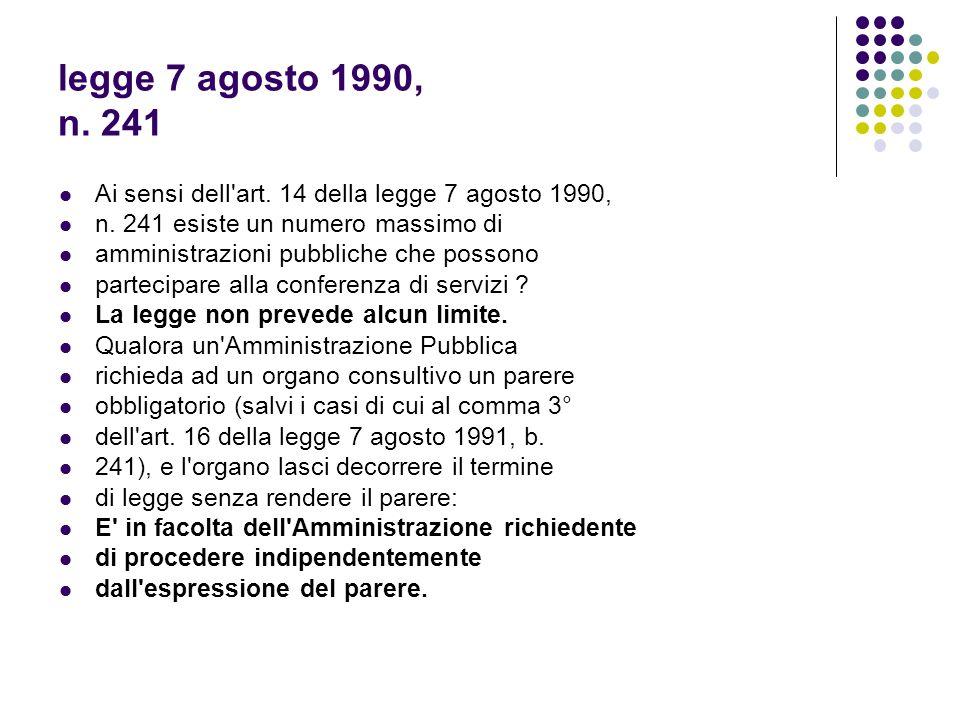 legge 7 agosto 1990, n. 241 Ai sensi dell art. 14 della legge 7 agosto 1990, n. 241 esiste un numero massimo di.