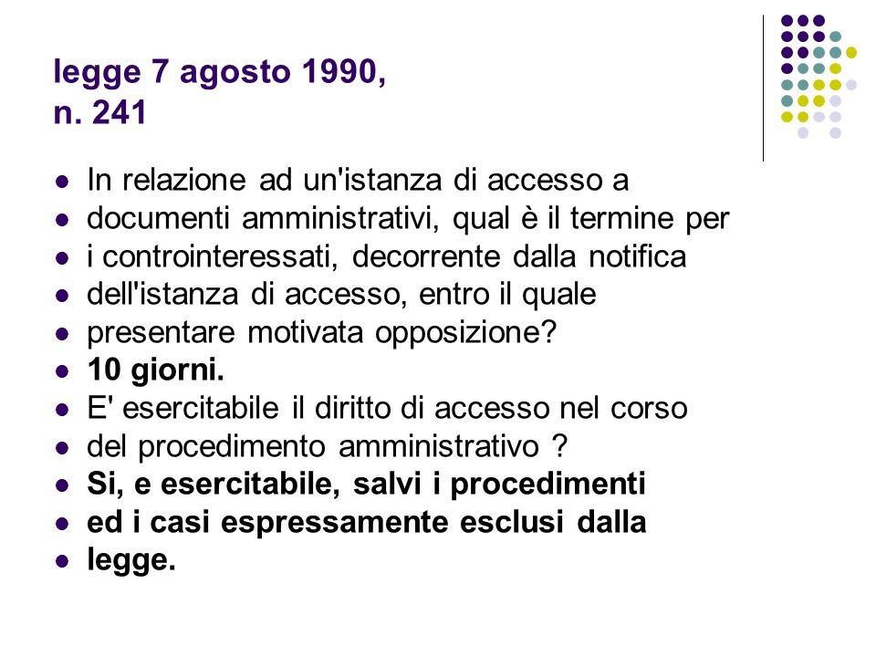 legge 7 agosto 1990, n. 241 In relazione ad un istanza di accesso a