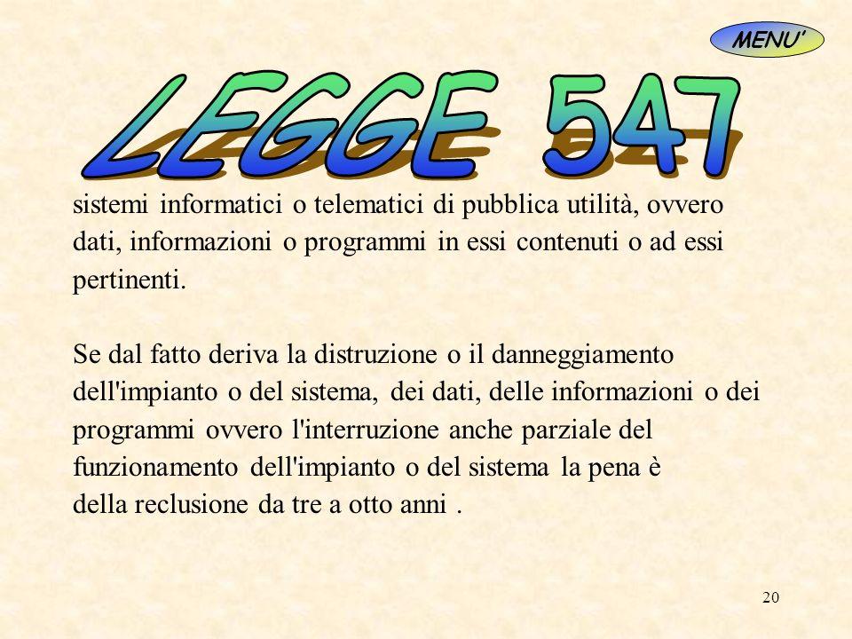 LEGGE 547 sistemi informatici o telematici di pubblica utilità, ovvero
