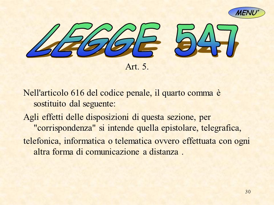 MENU'LEGGE 547. Art. 5. Nell articolo 616 del codice penale, il quarto comma è sostituito dal seguente: