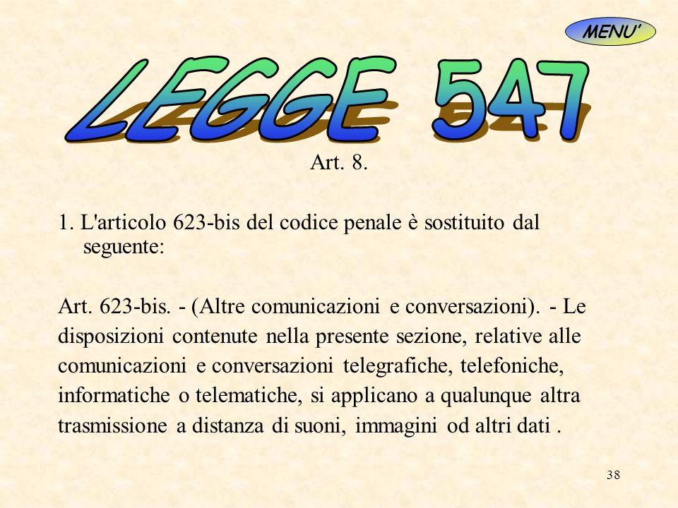 MENU' LEGGE 547. Art. 8. 1. L articolo 623-bis del codice penale è sostituito dal seguente: