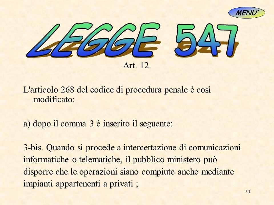 MENU'LEGGE 547. Art. 12. L articolo 268 del codice di procedura penale è così modificato: a) dopo il comma 3 è inserito il seguente: