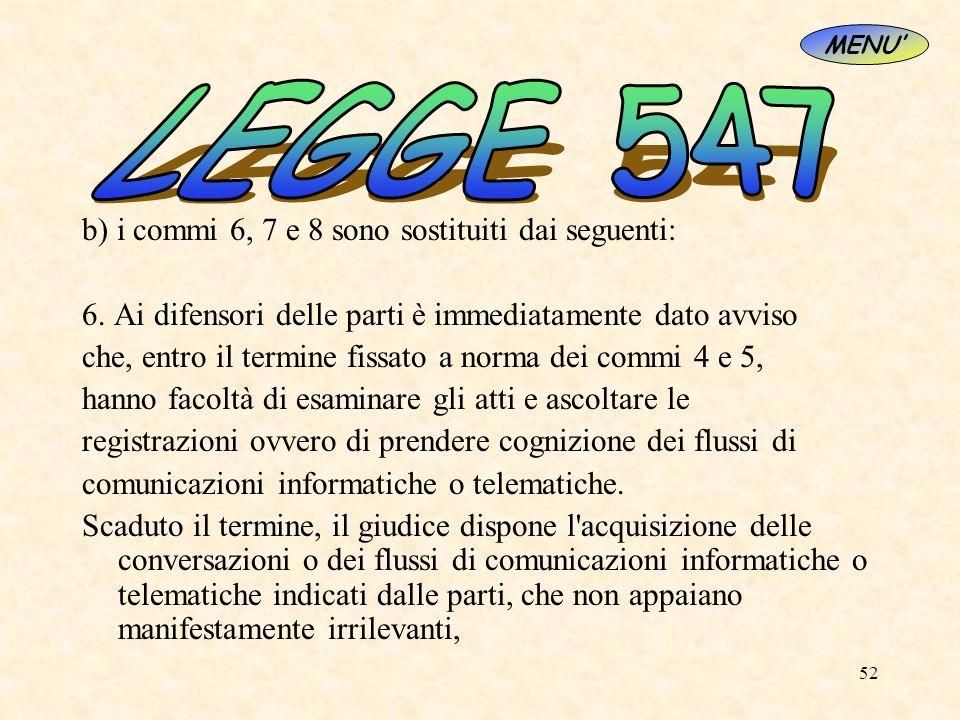 LEGGE 547 b) i commi 6, 7 e 8 sono sostituiti dai seguenti:
