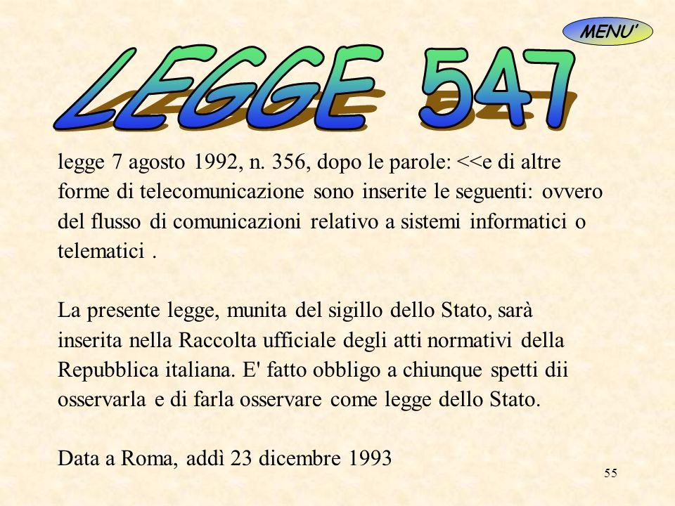 MENU' LEGGE 547. legge 7 agosto 1992, n. 356, dopo le parole: <<e di altre. forme di telecomunicazione sono inserite le seguenti: ovvero.