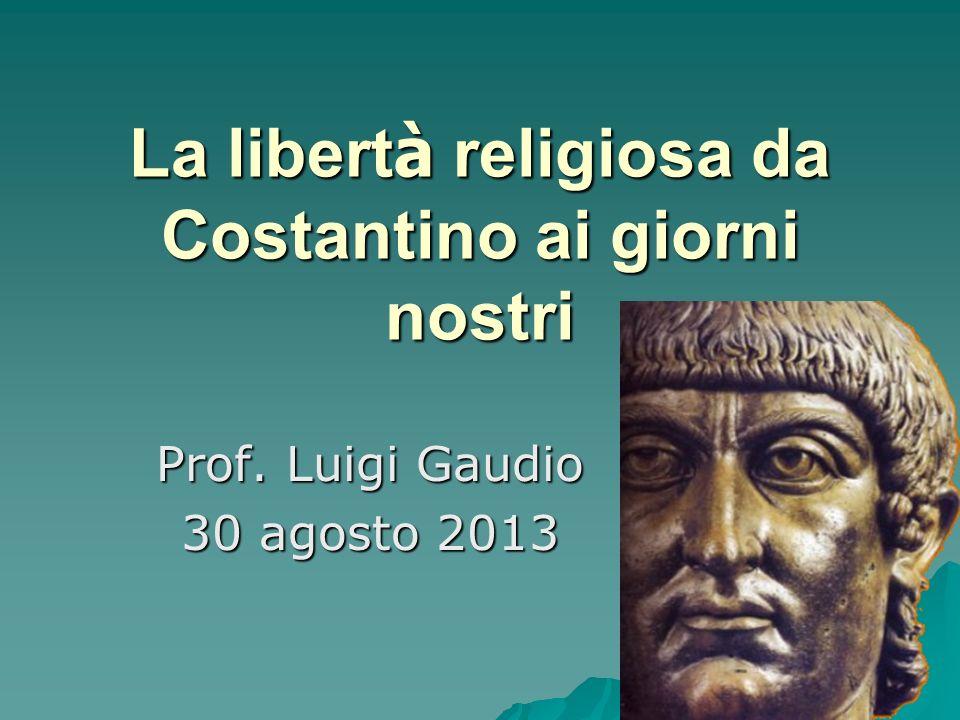 La libertà religiosa da Costantino ai giorni nostri