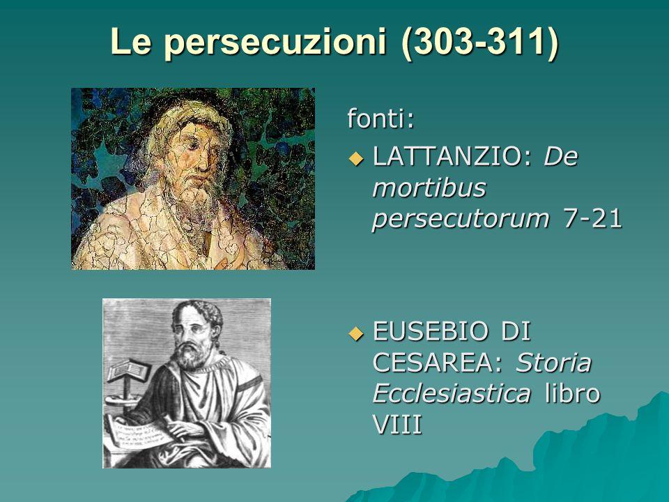 Le persecuzioni (303-311) fonti: