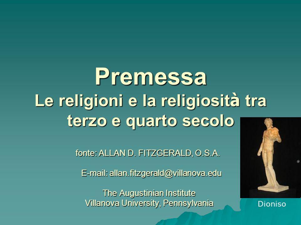 Premessa Le religioni e la religiosità tra terzo e quarto secolo