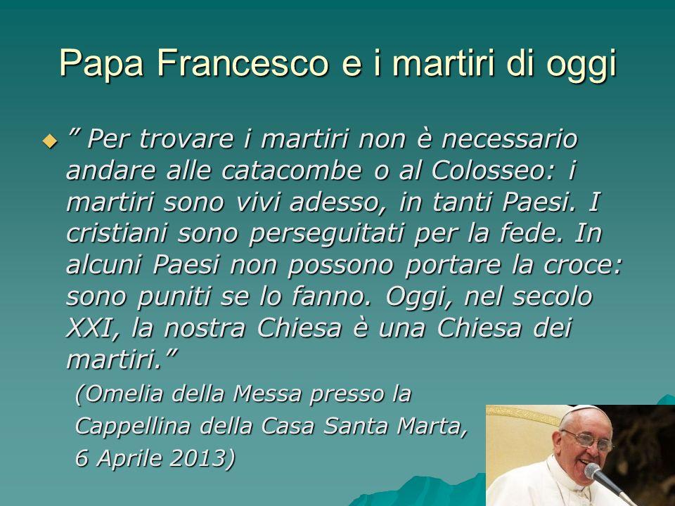 Papa Francesco e i martiri di oggi