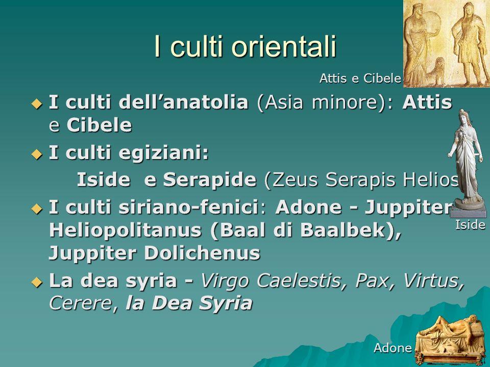 I culti orientali I culti dell'anatolia (Asia minore): Attis e Cibele