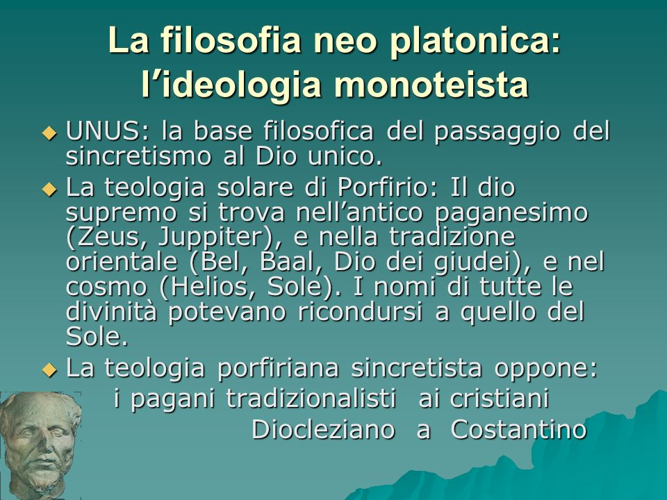 La filosofia neo platonica: l'ideologia monoteista